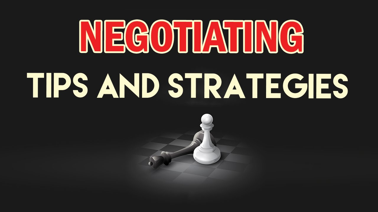 Negotiation Tips and Strategies